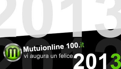 Buon 2013 da Mutuionline-100.it